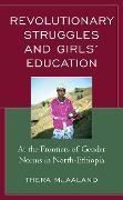 Cover-Bild zu Mjaaland, Thera: Revolutionary Struggles and Girls' Education (eBook)