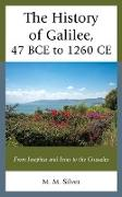 Cover-Bild zu Silver, M. M.: The History of Galilee, 47 BCE to 1260 CE (eBook)