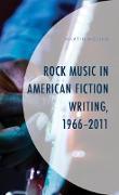 Cover-Bild zu Moling, Martin: Rock Music in American Fiction Writing, 1966-2011 (eBook)