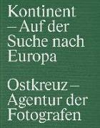 Cover-Bild zu Taubhorn, Ingo: Kontinent - Auf der Suche nach Europa