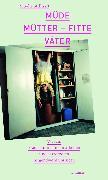 Cover-Bild zu eBook Müde Mütter - fitte Väter