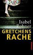 Cover-Bild zu Gretchens Rache von Rohner, Isabel