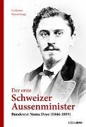 Cover-Bild zu Der erste Schweizer Aussenminister von Kramer, Urs