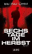 Cover-Bild zu Sechs Tage im Herbst (eBook) von Ohm, Bernd