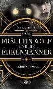 Cover-Bild zu Fräulein Wolf und die Ehrenmänner von Wollenhaupt, Gabriella