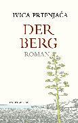 Cover-Bild zu Prtenjaca, Ivica: Der Berg (eBook)