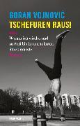 Cover-Bild zu Vojnovic, Goran: Tschefuren raus! (eBook)