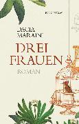 Cover-Bild zu Maraini, Dacia: Drei Frauen (eBook)