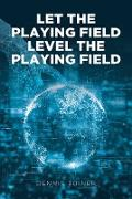 Cover-Bild zu Joiner, Dennis: Let the Playing Field Level the Playing Field (eBook)