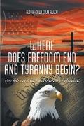 Cover-Bild zu Counsellor, Gloria Colli: Where Does Freedom End and Tyranny Begin? (eBook)