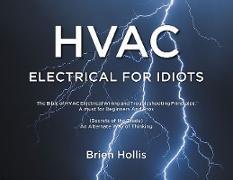 Cover-Bild zu Hollis, Brien: HVAC Electrical for Idiots (eBook)