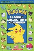 Cover-Bild zu Classic Collector's Handbook: An Official Guide to the First 151 Pokemon von Scholastic