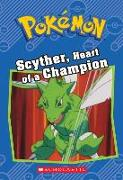 Cover-Bild zu Scyther, Heart of a Champion (Pokémon: Chapter Book) von Sweeny, Sheila
