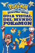 Cover-Bild zu Guía visual del mundo Pokémon / Pokemon Visual Companion von Autores, Varios