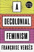 Cover-Bild zu Vergès, Françoise: A Decolonial Feminism (eBook)