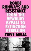 Cover-Bild zu Melia, Steve: Roads, Runways and Resistance (eBook)