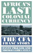 Cover-Bild zu Pigeaud, Fanny: Africa's Last Colonial Currency (eBook)