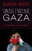 Cover-Bild zu Roy, Sara: Unsilencing Gaza (eBook)