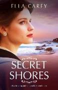 Cover-Bild zu Secret Shores: Heartbreaking and emotional historical fiction von Carey, Ella