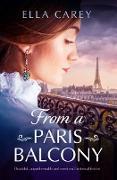 Cover-Bild zu From a Paris Balcony (eBook) von Carey, Ella