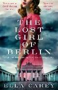 Cover-Bild zu The Lost Girl of Berlin: Gripping and heart-wrenching World War 2 historical fiction von Carey, Ella