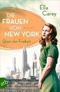 Cover-Bild zu Die Frauen von New York - Glanz der Freiheit von Carey, Ella