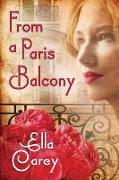 Cover-Bild zu From a Paris Balcony von Carey, Ella