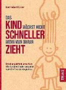 Cover-Bild zu Klüver, Nathalie: Das Kind wächst nicht schneller, wenn man daran zieht (eBook)