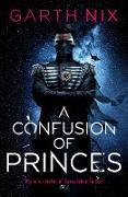 Cover-Bild zu A Confusion of Princes (eBook) von Nix, Garth