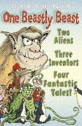 Cover-Bild zu One Beastly Beast: Two aliens, three inventors, four fantastic tales (eBook) von Nix, Garth