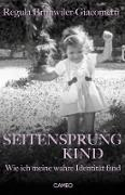 Cover-Bild zu Brühwiler-Giacometti, Regula: Seitensprungkind (eBook)