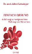 Cover-Bild zu Lohninger, Alfred: Einfach gesund (eBook)