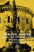 Cover-Bild zu Fabled Shore - From The Pyrenees To Portugal (eBook) von Macaulay, Rose
