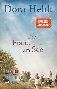 Cover-Bild zu Heldt, Dora: Drei Frauen am See