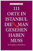 Cover-Bild zu Schmid, Marcus X: 111 Orte in Istanbul, die man gesehen haben muss