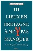 Cover-Bild zu Schmid, Marcus X.: 111 Lieux en Bretagne à ne pas manquer