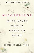 Cover-Bild zu Regan, Lesley: Miscarriage: What every Woman needs to know