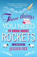 Cover-Bild zu Fox, Jessica: Three Things You Need to Know About Rockets