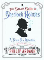 Cover-Bild zu Ardagh, Philip: The Silly Side of Sherlock Holmes