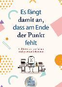 Cover-Bild zu Waas, Emil (Hrsg.): Es fängt damit an,, dass am Ende der Punkt fehlt