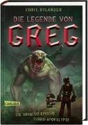 Cover-Bild zu Rylander, Chris: Die Legende von Greg 3: Die absolut epische Turbo-Apokalypse