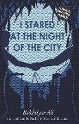 Cover-Bild zu Ali, Bakhtiyar: I STARED AT THE NIGHT OF THE CITY (eBook)