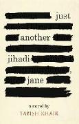 Cover-Bild zu Khair, Tabish: JUST ANOTHER JIHADI JANE (eBook)