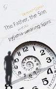 Cover-Bild zu Kingaby, Dominic: The Father, the Son and the Pyjama-wearing Spirit, The (eBook)