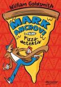 Cover-Bild zu Mark Anchovi, Pizzadetektiv (eBook) von Goldsmith, William