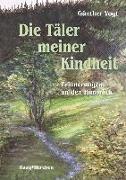 Cover-Bild zu Vogt, Günther: Die Täler meiner Kindheit