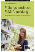 Cover-Bild zu Holste-Flinspach, Karin: Prüfungshandbuch FaMI-Ausbildung