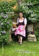 Cover-Bild zu Widmann, Nikolaus: Natürlich. Rein. Vegan. Was sonst?