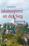 Cover-Bild zu Koldewey, Bernd: Jakobusspuren an der Sieg