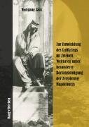 Cover-Bild zu Lanz, Wolfgang: Zur Entwicklung des Luftkriegs im Zweiten Weltkrieg unter besonderer Berücksichtigung der Zerstörung Magdeburgs